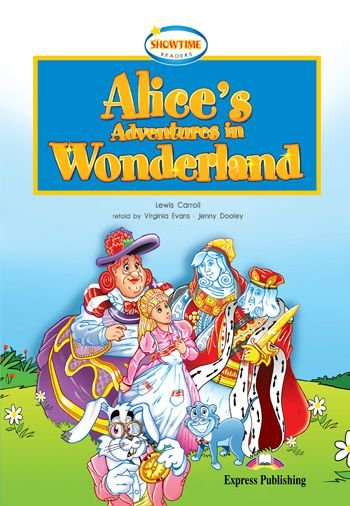 ALICE'S ADVENTURE IN WONDERLAND READER WITH CROSS-PLATFORM APP. (SHOWTIME - LEVEL 1)