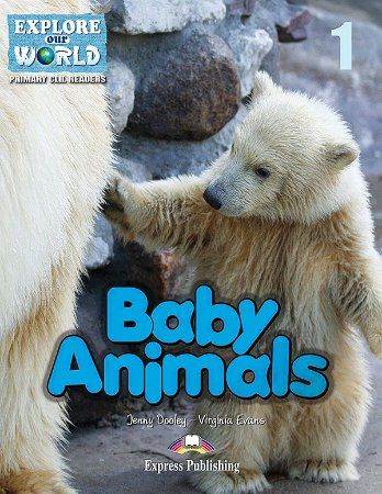 BABY ANIMALS (EXPLORE OUR WORLD) READER WITH DIGIBOOKS APPLICATION