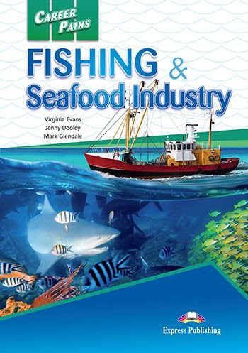 CAREER PATHS FISHING & SEAFOOD INDUSTRIES (ESP) STUDENT'S BOOK (WITH DIGIBOOK APP.)