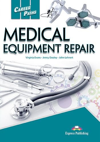 CAREER PATHS MEDICAL EQUIPMENT REPAIR (ESP) STUDENT'S BOOK (WITH DIGIBOOK APP)