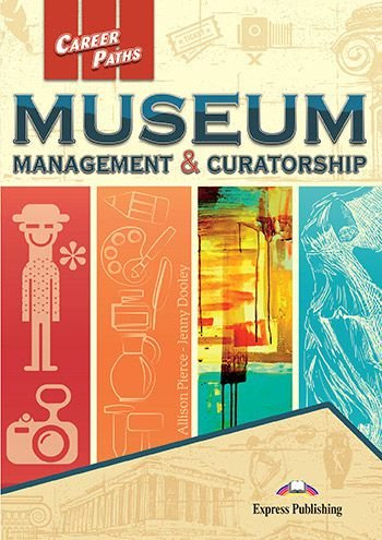 CAREER PATHS MUSEUM MANAGEMENT & CURATORSHIP (ESP) STUDENT'S BOOK (WITH DIGIBOOK APP)