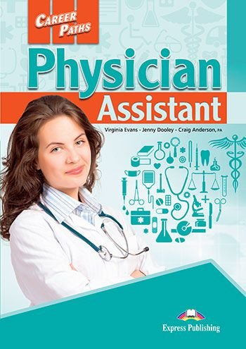 CAREER PATHS PHYSICIAN ASSISTANT (ESP) STUDENT'S BOOK WITH DIGIBOOK APPLICATION