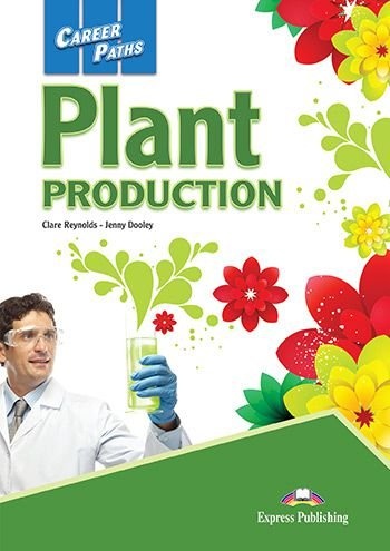 CAREER PATHS PLANT PRODUCTION (ESP) STUDENT'S BOOK With DIGIBOOKS APP.