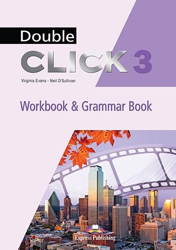 DOUBLE CLICK 3 WORKBOOK & GRAMMAR BOOK STUDENT'S (WITH DIGIBOOK)