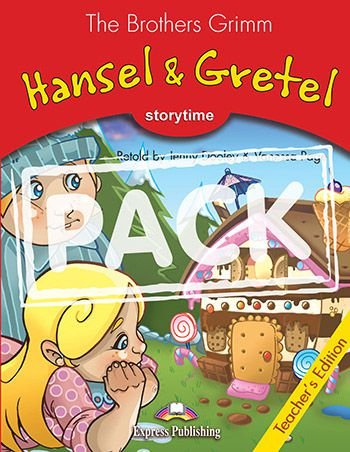 HANSEL & GRETEL (STORYTIME - STAGE 2) TEACHER'S EDITION WITH CROSS-PLATFORM APP.