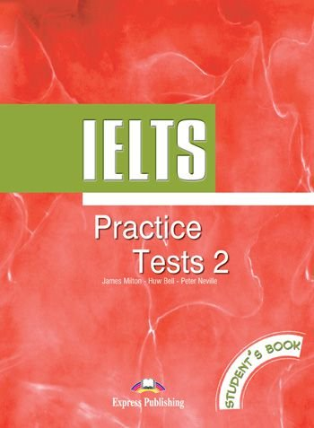 IELTS PRACTICE TESTS 2 STUDENT'S BOOK