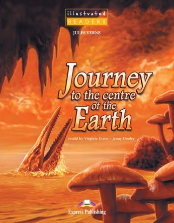 JOURNEY TO THE CENTRE OF THE EARTH READER (ILLUSTRATED - LEVEL 1)
