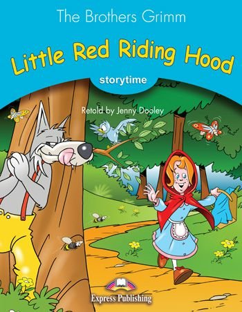LITTLE RED RIDING HOOD (STORYTIME - STAGE 1) PUPIL'S BOOK WITH CROSS-PLATFORM APP.
