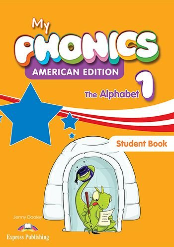 MY PHONICS US 1 THE ALPHABET STUDENT'S BOOK (WITH CROSS-PLATFORM APP.)