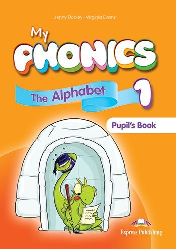 MY PHONICS 1 THE ALPHABET STUDENT