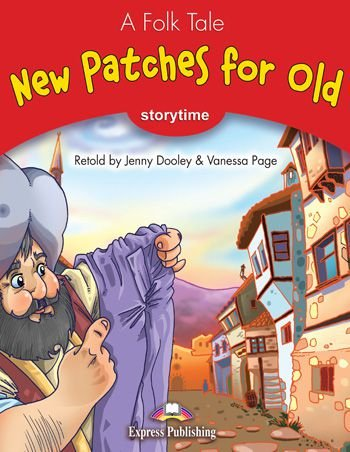 NEW PATCHES FOR OLD (STORYTIME - STAGE 2) PUPIL'S BOOK WITH CROSS-PLATFORM APP.