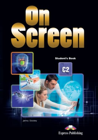 ON SCREEN C2 STUDENT'S BOOK (WITH DIGIBOOKS APP, & PUBLIC SPEAKING SKILLS FLIPBOOK APP.)