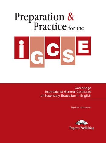 PREPARATION & PRACTICE FOR THE IGCSE IN ENGLISH STUDENT'S BOOK