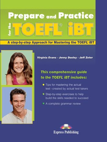 PREPARE AND PRACTICE FOR THE TOEFL iBT
