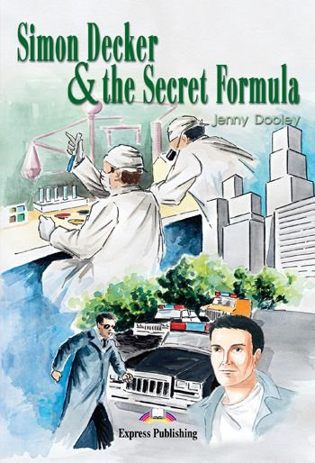 SIMON DECKER & THE SECRET FORMULA READER (GRADED - LEVEL 1)