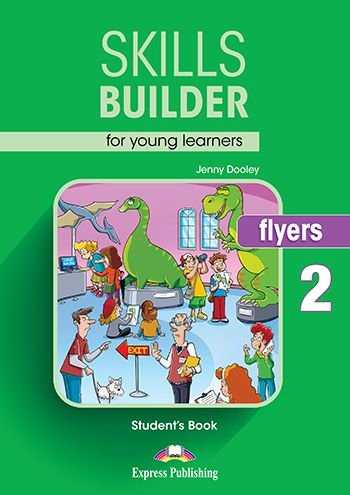 SKILLS BUILDER FOR YOUNG LEARNERS FLYERS 2 STUDENT'S BOOK (REVISED)