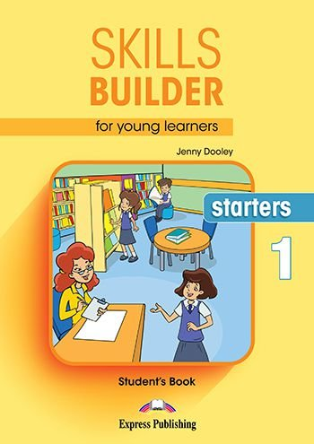 SKILLS BUILDER FOR YOUNG LEARNERS STARTERS 1 STUDENT'S BOOK (REVISED)