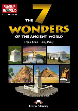 THE 7 WONDERS OF THE ANCIENT WORLD (DISCOVER OUR AMAZING WORLD) READER WITH CROSS-PLATFORM APPLICATION