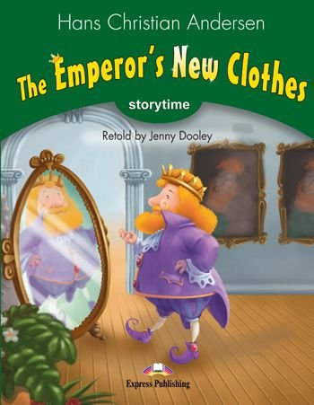 THE EMPEROR'S NEW CLOTHES (STORYTIME - STAGE 3) PUPIL'S BOOK WITH CROSS-PLATFORM APP.