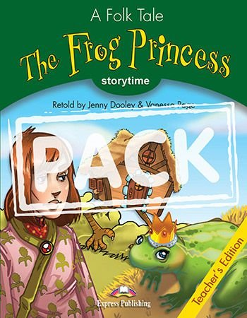 THE FROG PRINCESS (STORYTIME - STAGE 3) TEACHER'S EDITION WITH CROSS-PLATFORM APP.