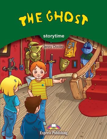 THE GHOST (STORYTIME - STAGE 3) PUPIL'S BOOK WITH CROSS-PLATFORM APP.