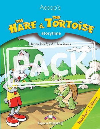 THE HARE & THE TORTOISE (STORYTIME - STAGE 1) TEACHER'S EDITION WITH CROSS-PLATFORM APP.