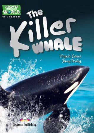 THE KILLER WHALE (DISCOVER OUR AMAZING WORLD) READER (WITH DIGIBOOKS APP)