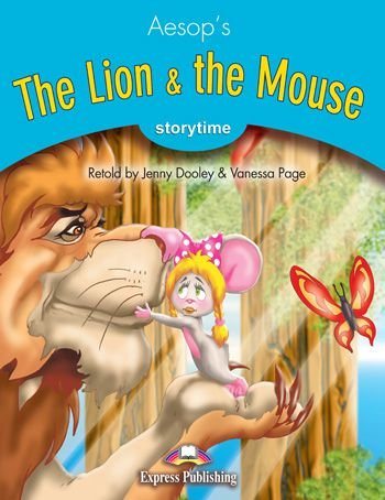 THE LION & THE MOUSE (STORYTIME - STAGE 1) PUPIL'S BOOK WITH CROSS-PLATFORM APP.
