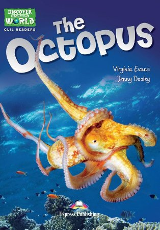 THE OCTOPUS (DISCOVER OUR AMAZING WORLD) READER WITH CROSS-PLATFORM APPLICATION