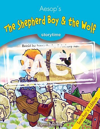 THE SHEPHERD BOY & THE WOLF (STORYTIME - STAGE 1) TEACHER'S EDITION WITH CROSS-PLATFORM APP.