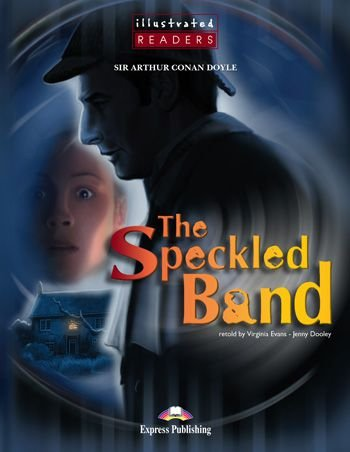 THE SPECKLED BAND READER (ILLUSTRATED - LEVEL 2)