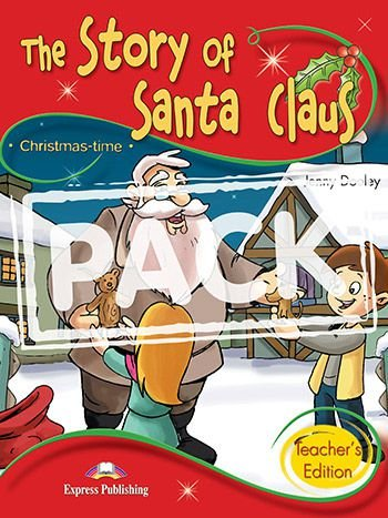 THE STORY OF SANTA CLAUS (CHRISTMASTIME - STAGE 2) TEACHER'S EDITION WITH CROSS-PLATFORM APP.