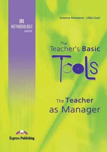THE TEACHER'S BASIC TOOLS - THE TEACHER AS MANAGER