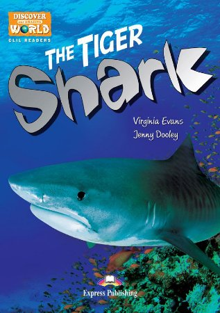 THE TIGER SHARK (DISCOVER OUR AMAZING WORLD) READER WITH CROSS-PLATFORM APPLICATION