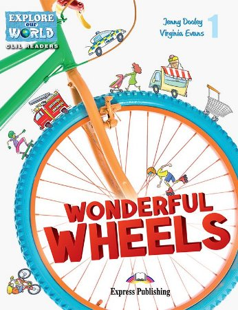WONDERFUL WHEELS (EXPLORE OUR WORLD) READER WITH CROSS-PLATFORM APPLICATION
