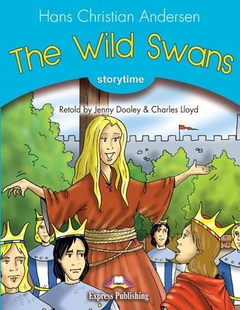 THE WILD SWANS (STORYTIME - STAGE 1) PUPIL'S BOOK WITH DIGI-BOOK APP.