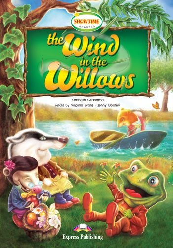 THE WIND IN THE WILLOWS READER (SHOWTIME - LEVEL 3)