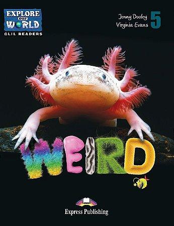 WEIRD ANIMALS(EXPLORE OUR WORLD) READER WITH CROSS-PLATFORM APPLICATION