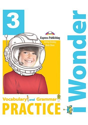i-WONDER 3 VOCABULARY & GRAMMAR PRACTICE (INTERNATIONAL)