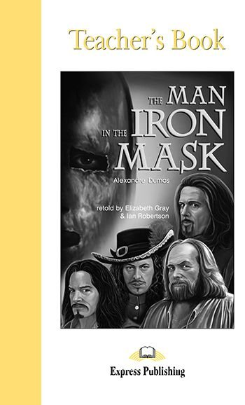 THE MAN IN THE IRON MASK TEACHER'S BOOK (GRADED - LEVEL 5)
