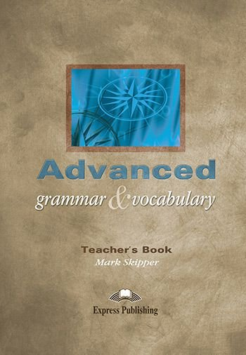 ADVANCED GRAMMAR & VOCABULARY TEACHER'S BOOK