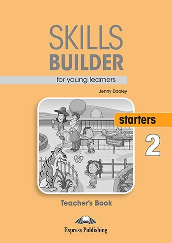 SKILLS BUILDER FOR YOUNG LEARNERS STARTERS 2 TEACHER'S BOOK (REVISED)