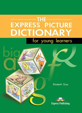 THE EXPRESS PICTURE DICTIONARY FOR YOUNG LEARNERS STUDENT'S BOOK