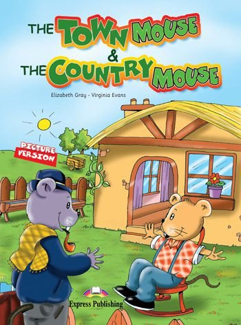 THE TOWN MOUSE AND THE COUNTRY MOUSE (INTERNATIONAL)(EARLY) PRIMARY STORY BOOKS