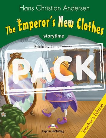 THE EMPEROR'S NEW CLOTHES (STORYTIME - STAGE 3) TEACHER'S EDITION WITH CROSS-PLATFORM APP.