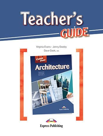 CAREER PATHS ARCHITECTURE (ESP) TEACHER'S GUIDE