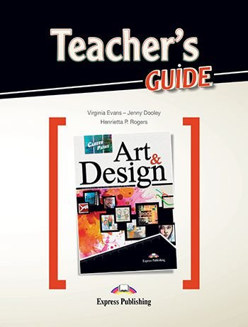 CAREER PATHS ART & DESIGN (ESP) TEACHER'S GUIDE