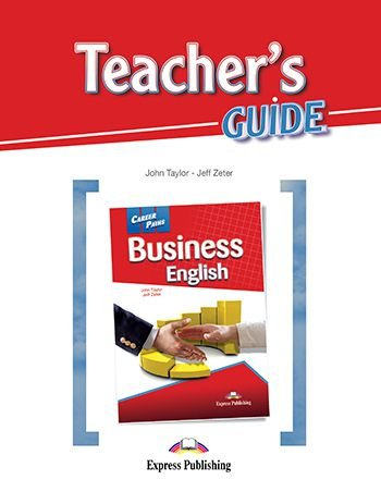 CAREER PATHS BUSINESS ENGLISH (ESP) TEACHER'S GUIDE