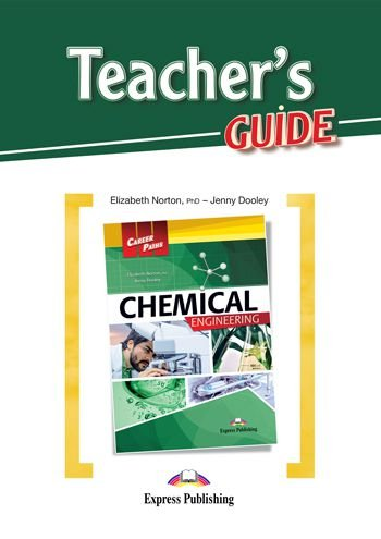 CAREER PATHS CHEMICAL ENGINEERING (ESP) TEACHER'S GUIDE