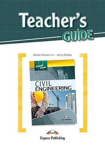 CAREER PATHS CIVIL ENGINEERING (ESP) TEACHER'S GUIDE